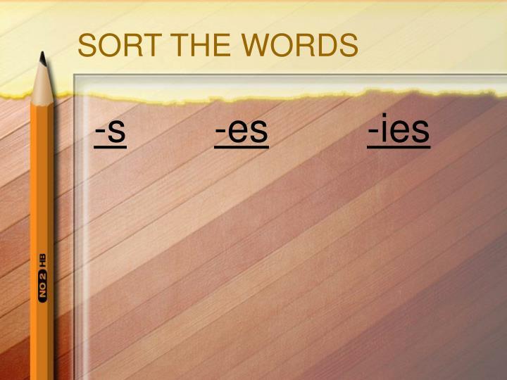 SORT THE WORDS
