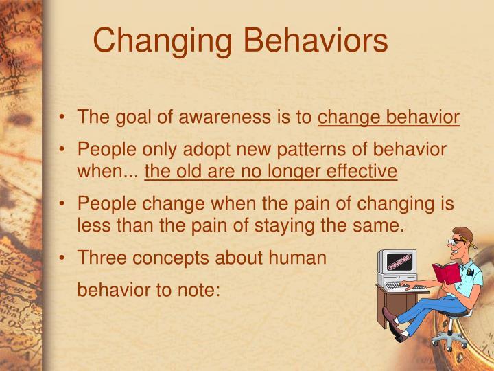 Changing Behaviors