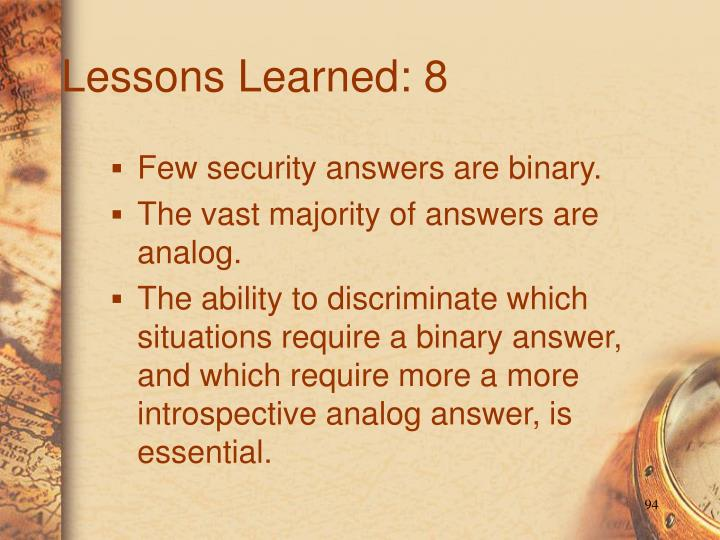Lessons Learned: 8