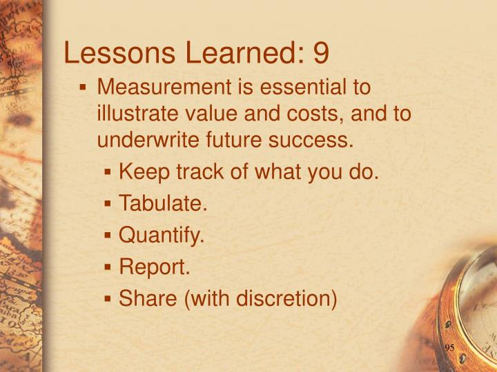 Lessons Learned: 9