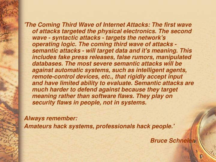 'The Coming Third Wave of Internet Attacks: The first wave of attacks targeted the physical electron...