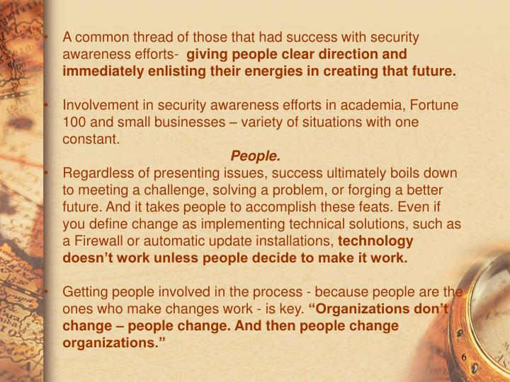 A common thread of those that had success with security awareness efforts-