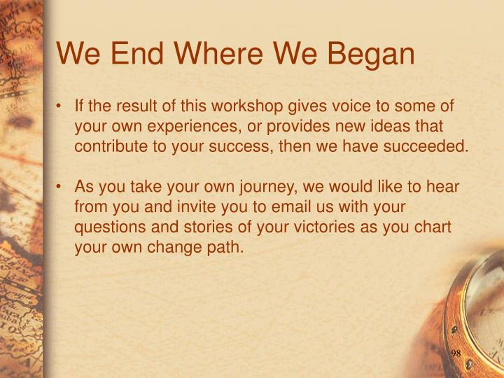We End Where We Began
