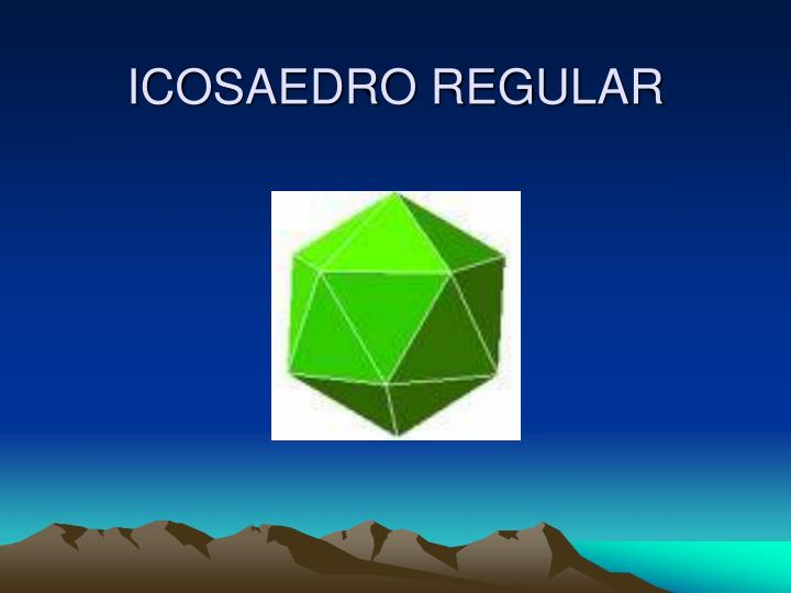 ICOSAEDRO REGULAR