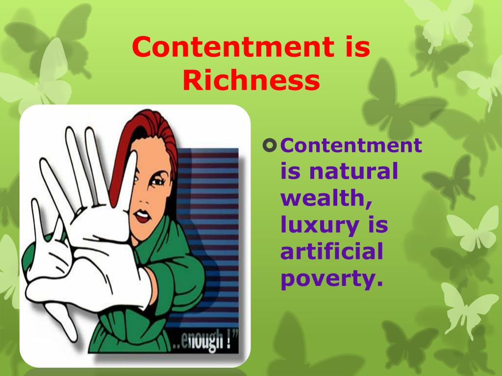 Contentment is Richness