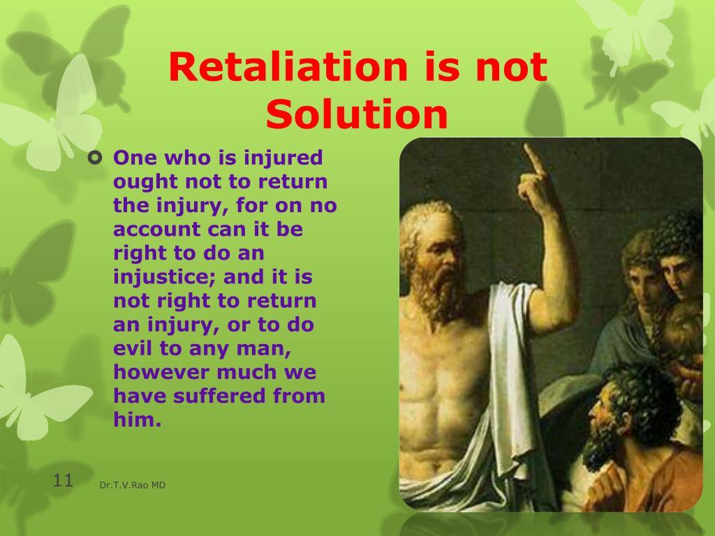 Retaliation is not Solution