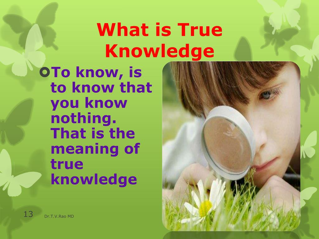 What is True Knowledge