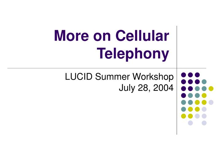 more on cellular telephony n.