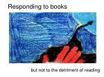 responding to books