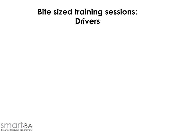 Bite sized training sessions drivers