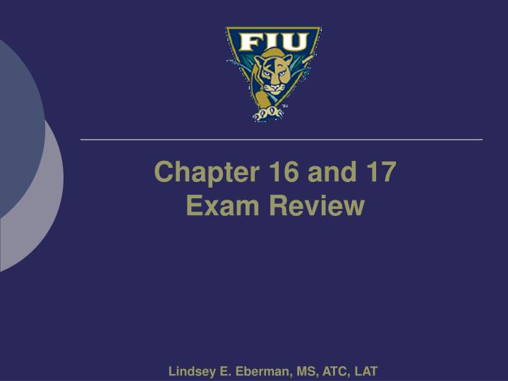 Chapter 16 and 17 exam review