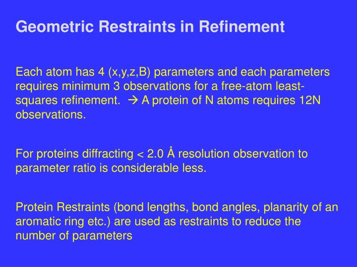 Geometric Restraints in Refinement