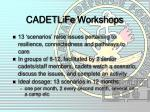 cadetlife workshops