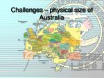 challenges physical size of australia