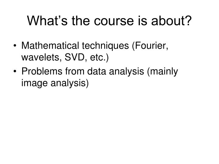 What s the course is about