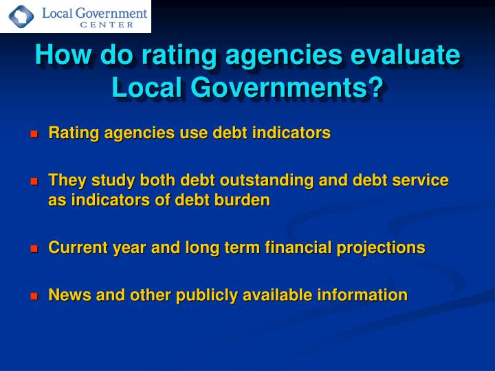 How do rating agencies evaluate Local Governments?