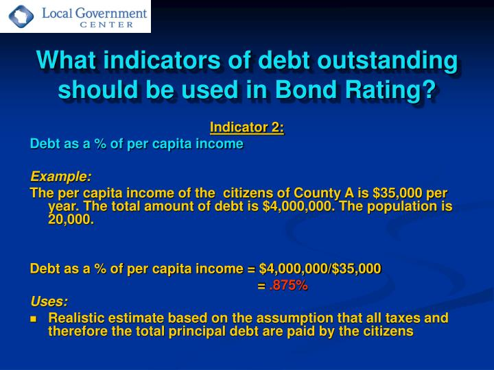 What indicators of debt outstanding should be used in Bond Rating?