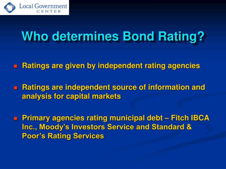 Who determines Bond Rating?
