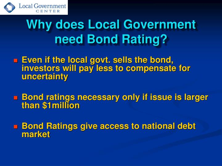 Why does Local Government need Bond Rating?