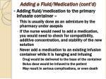 adding a fluid medication cont d