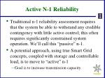 active n 1 reliability
