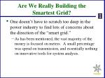 are we really building the smartest grid