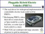 pluggable hybrid electric vehicles phevs