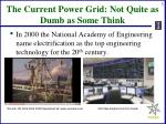 the current power grid not quite as dumb as some think