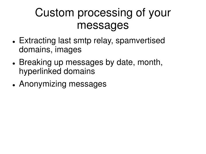 Custom processing of your messages
