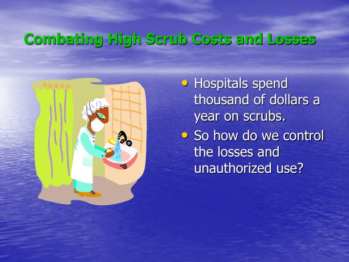 Combating High Scrub Costs and Losses