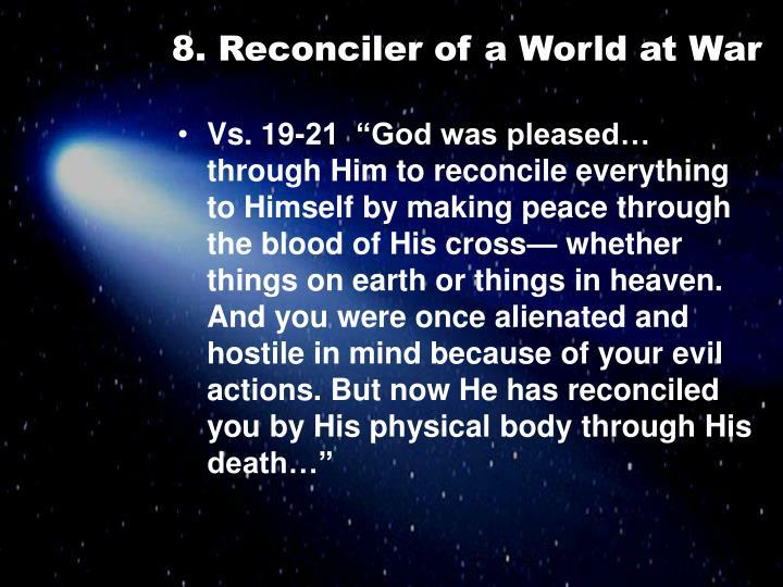 8. Reconciler of a World at War