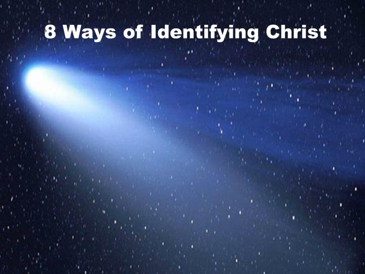 8 Ways of Identifying Christ