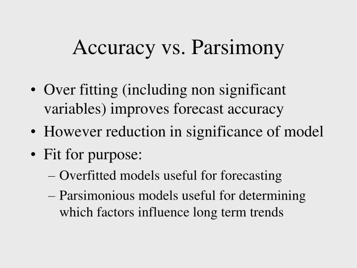 Accuracy vs. Parsimony