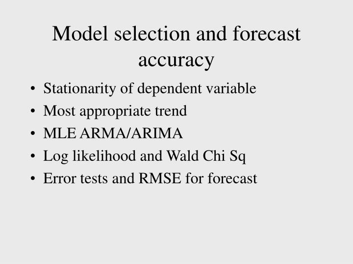 Model selection and forecast accuracy