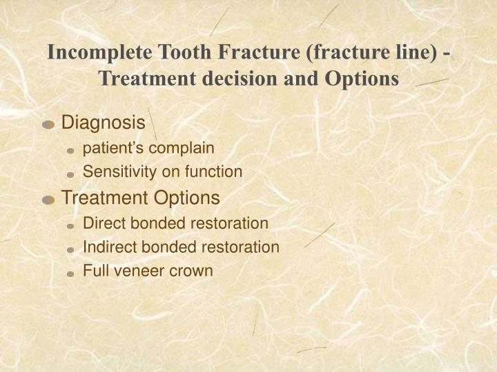 Incomplete Tooth Fracture (fracture line) - Treatment decision and Options