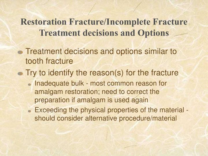 Restoration Fracture/Incomplete Fracture