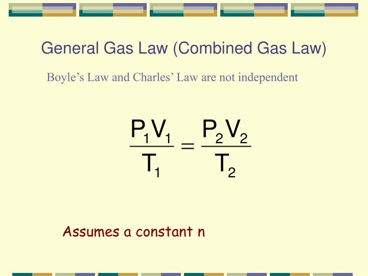General Gas Law (Combined Gas Law)