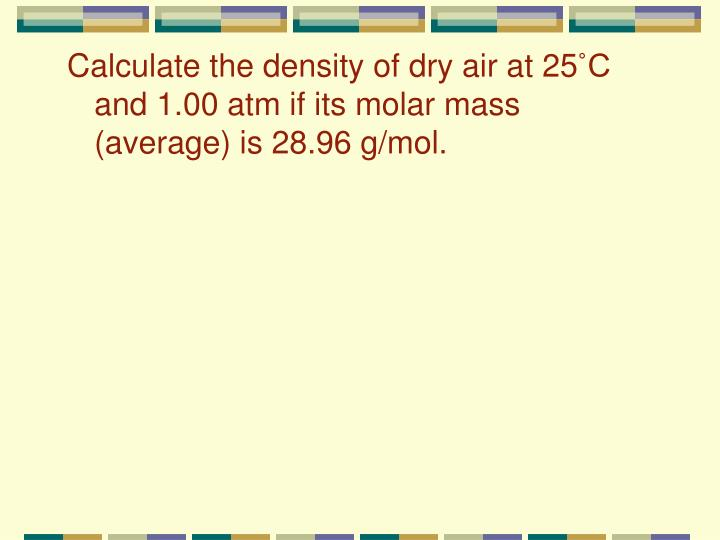 Calculate the density of dry air at 25