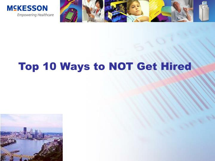 top 10 ways to not get hired n.