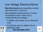low voltage electrical burns