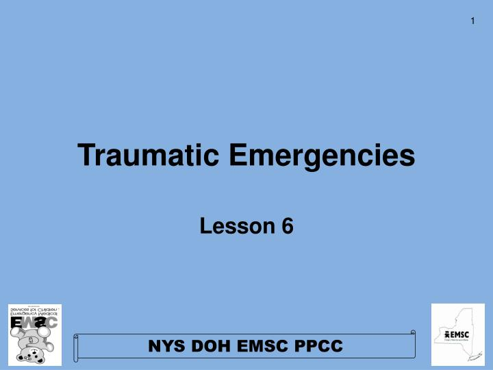 traumatic emergencies n.