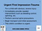 urgent first impression trauma