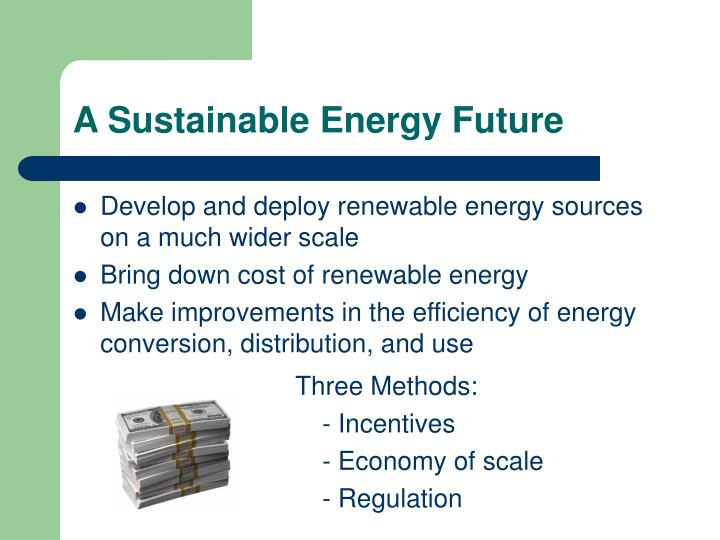 A Sustainable Energy Future