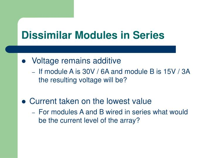 Dissimilar Modules in Series