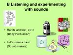 b listening and experimenting with sounds