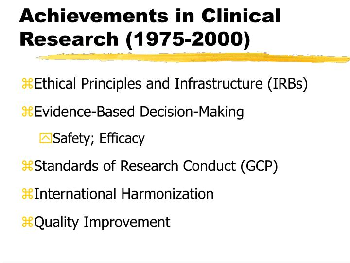 Achievements in clinical research 1975 2000