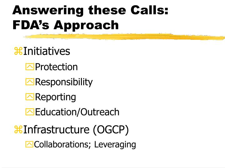 Answering these Calls:  FDA's Approach