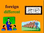 foreign different