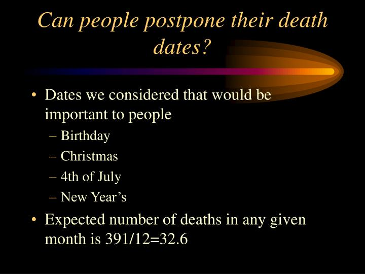 Can people postpone their death dates?