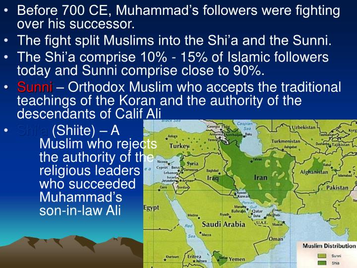 Before 700 CE, Muhammad's followers were fighting over his successor.